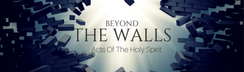 Beyond the Walls: Acts of the Holy Spirit