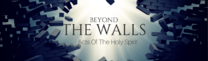 Beyond the Walls: Acts of the Holy Spirit - Series Engine